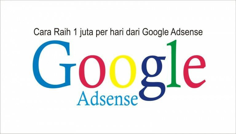 Cara Mendapatkan Hasil 1 Juta per hari dari Google Adsense.