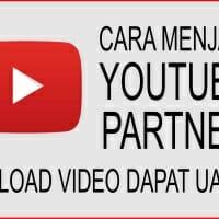 Cara Menjadi Youtube Partner Yang Menghasilkan Uang (Pasti)