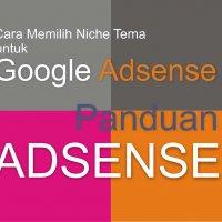 Cara Memilih Niche Tema Blog Untuk Google Adsense